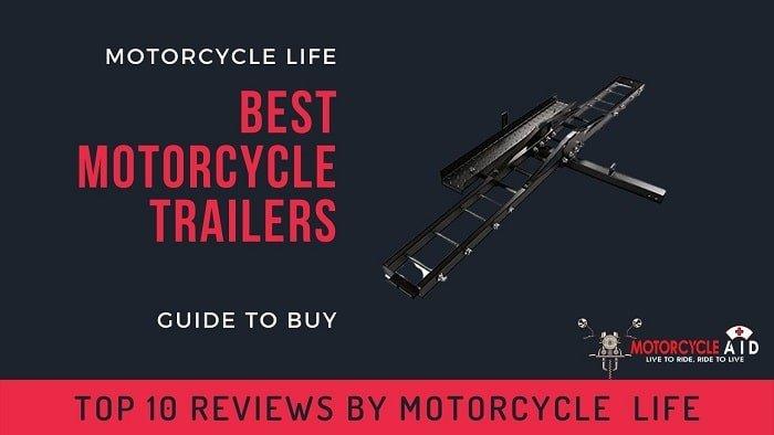 Best Motorcycle Trailers